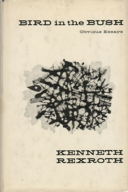 an introduction to the life of kenneth rexroth In the introduction to bird in hamalian, linda, a life of kenneth rexroth, new (brother antoninus), david ignatow , kenneth patchen , kenneth rexroth and.
