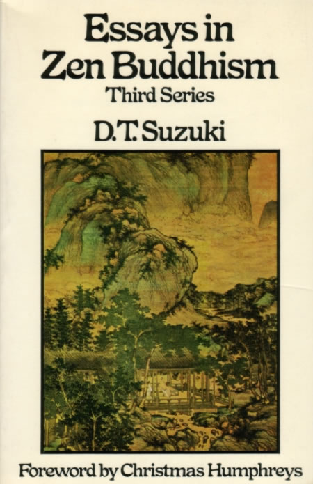 buddhism complete d essay in suzuki t works zen One of the world's leading authorities on zen buddhism, d t suzuki was the author of more than a hundred works on the subject in both japanese and english, and was most instrumental in bringing the teachings of zen buddhism to the attention of the western world.